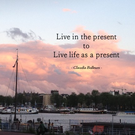 live life as a present